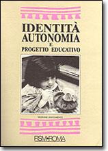 Identità autonomia e progetto educativo